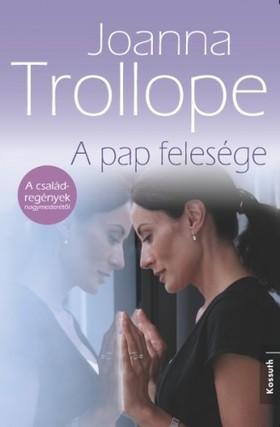 Joanna Trollope - A pap felesége [eKönyv: epub, mobi]