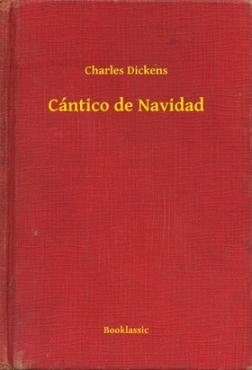Charles Dickens - Cántico de Navidad