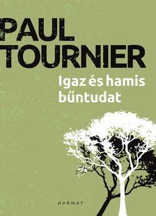 Paul Tiurnier - Igaz és hamis bűntudat