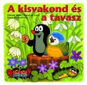 Zdenik Miler - A kisvakond és a tavasz