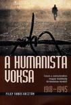 Filep Tamás Gusztáv - A humanista voksa - Írások a csehszlovákiai magyar kisebbség történetének..