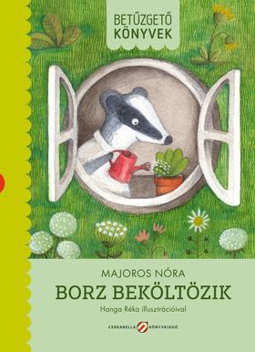 Majoros Nóra - BETŰZGETŐ KÖNYVEK - Borz beköltözik - ÜKH 2019