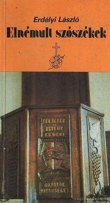 Erdélyi László - Elnémult szószékek [antikvár]