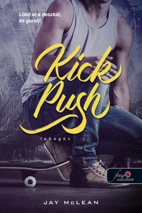 Jay McLean - Kick, Push - Lebegés (Lebegés 1.)