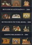 Gergely Andrea (szerk.), Gergely Imre - Betlehemi képeskönyv - 2004 [antikvár]