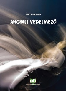 Anita Weaver - Angyali védelmező [eKönyv: epub, mobi]