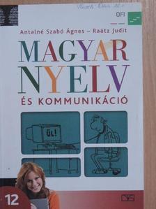 Antalné Dr. Szabó Ágnes - Magyar nyelv és kommunikáció 12. [antikvár]
