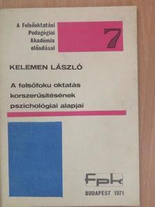 Kelemen László - A felsőfokú oktatás korszerűsítésének pszichológiai alapjai [antikvár]