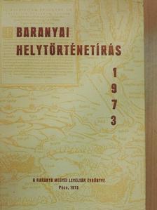 Andrássy Antal - Baranyai helytörténetírás 1973 [antikvár]
