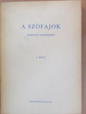 Debreczeni Tiborné - A szófajok I. [antikvár]