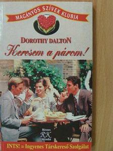 Dorothy Dalton - Keresem a párom! [antikvár]