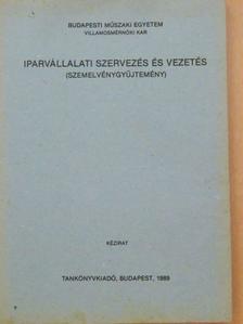Dr. Harsányi István - Iparvállalati szervezés és vezetés [antikvár]