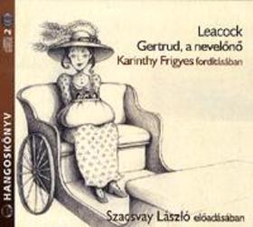 Stephen Leacook - GERTRÚD, A NEVELŐNŐ - HANGOSKÖNYV