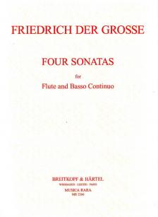 GROSSE, FRIEDRICH DER - FOUR SONATAS FOR FLUTE AND BASSO CONTINUO, FIRST PRINTING (MARY OLESKIEWICZ)