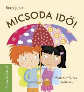 Berg Judit - MICSODA IDŐ! - PANKA ÉS CSIRIBÍ