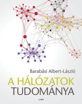 Barabási Albert László - A hálózatok tudománya