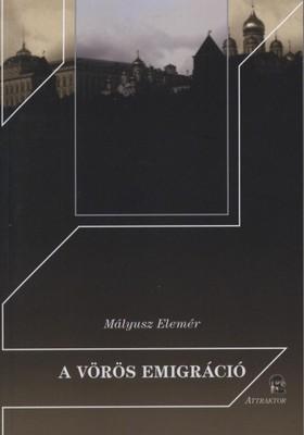 Mályusz Elemér - A vörös emigráció