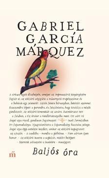 Gabriel García Márquez - Baljós óra