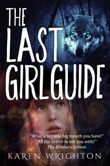 Wrighton Karen - The Last Girl Guide: Dark Fairy Tales - Book 1 [eKönyv: epub, mobi]