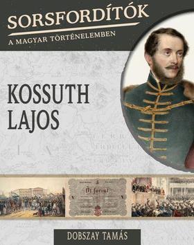 DOBSZAY TAMÁS - KOSSUTH LAJOS