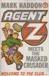 Mark Haddon - Agent Z Meets the Masked Crusader [antikvár]
