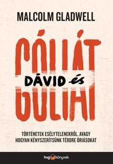 Malcolm Gladwell - Dávid és Góliát - Történetek esélytelenekről, avagy hogyan kényszerítsünk térdre óriásokat [eKönyv: epub, mobi]