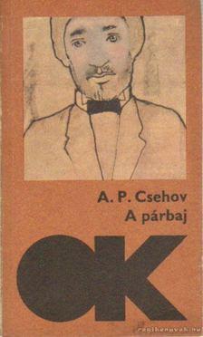 Anton Pavlovics Csehov - A párbaj [antikvár]