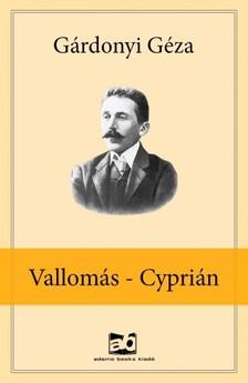 GÁRDONYI GÉZA - Vallomás - Cyprián [eKönyv: epub, mobi]