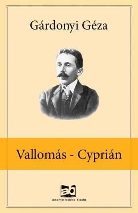 GÁRDONYI GÉZA - Vallomás - Cyprián