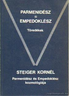 Steiger Kornél - Parmenidész - Empedoklész - Töredékek [antikvár]