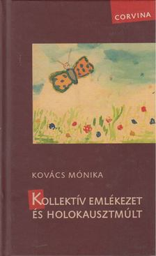 Kovács Mónika - Kollektív emlékezet és holokausztmúlt [antikvár]