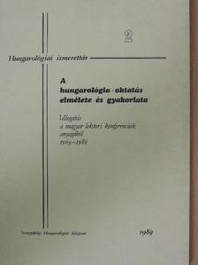 Andrássy Attila - A hungarológia-oktatás elmélete és gyakorlata [antikvár]