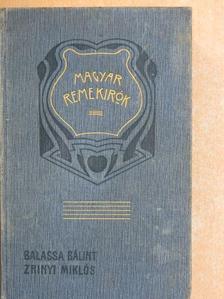 Balassa Bálint - Báró Balassa Bálint és gróf Zrinyi Miklós [antikvár]