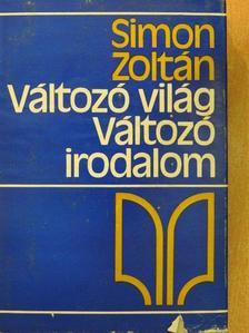 Kolozsvári Grandpierre Emil - Változó világ, változó irodalom  [antikvár]