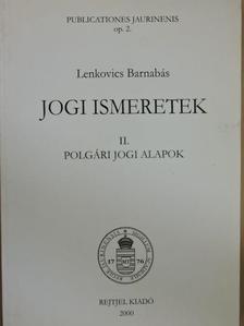 Lenkovics Barnabás - Jogi ismeretek II. [antikvár]