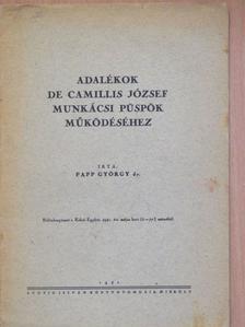 Dr. Papp György - Adalékok De Camillis József munkácsi püspök működéséhez [antikvár]