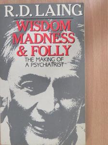R. D. Laing - Wisdom, Madness & Folly [antikvár]