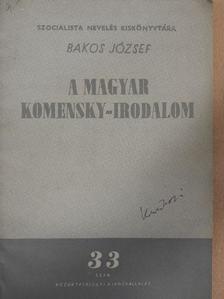 Bakos József - A magyar Komensky-irodalom [antikvár]