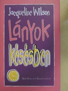 Jacqueline Wilson - Lányok késésben [antikvár]