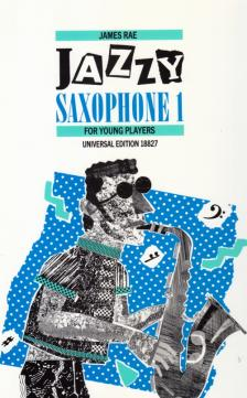 RAE, JAMES - JAZZY SAXOPHONE 1 FOR YOUNG PLAYERS FOR ALTO OR TENOR SAX. AND PIANO