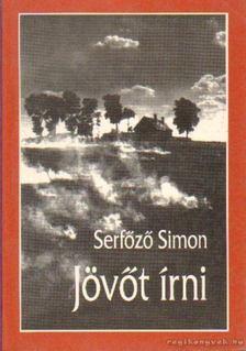 Serfőző Simon - Jövőt írni [antikvár]