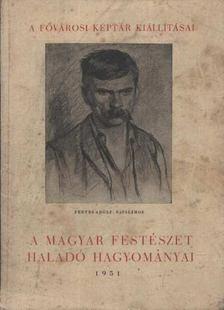 Végvári Lajos - A magyar festészet haladó hagyományai [antikvár]