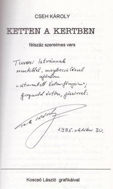 Cseh Károly - Ketten a kertben (dedikált) [antikvár]