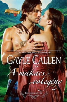 Gayle Callen - A makacs vőlegény (Felföldi esküvők 2.) [eKönyv: epub, mobi]