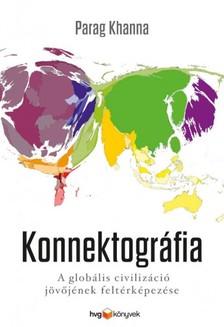 KHANNA, PARAG - Konnektográfia - A globális civilizáció jövőjének feltérképezése [eKönyv: epub, mobi]