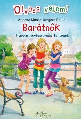 Anette Moser - Dorothea Ackroyd - Barátnők - Olvass velem!