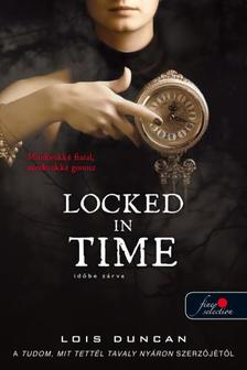 Lois Duncan - Locked in Time - Időbe zárva