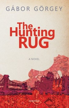 Görgey Gábor - The Huntitng Rug [eKönyv: epub, mobi]