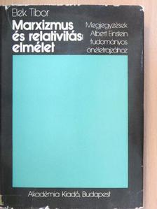 Elek Tibor - Marxizmus és relativitáselmélet [antikvár]