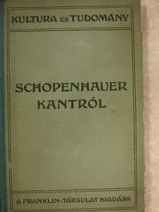 Arthur Schopenhauer - Schopenhauer Kantról [antikvár]